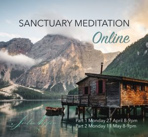 Sanctuary Meditation Part 2 ONLINE @ Zoom online. RSVP for link by 7.45pm Monday 11 May